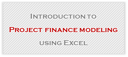 Introduction to Project Finance Modeling in Excel